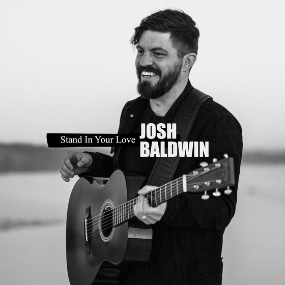 """Bethel Music's Josh Baldwin Unveils New Song """"Stand In Your Love"""