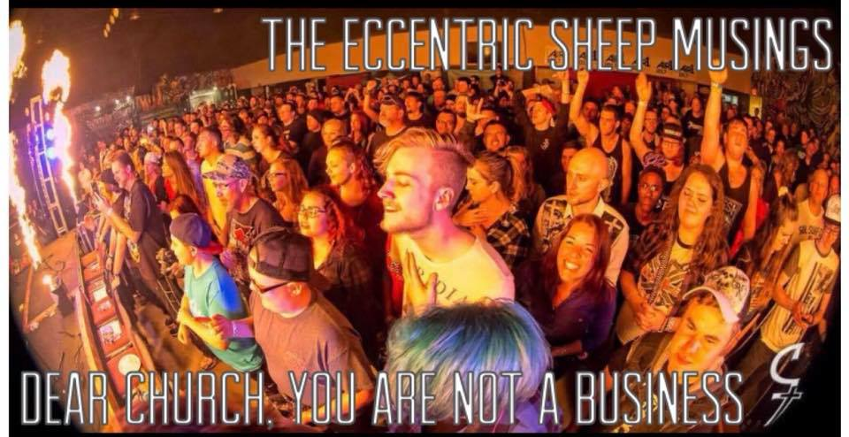 The Eccentric Sheep Musings: Dear Church, You Are Not A Business