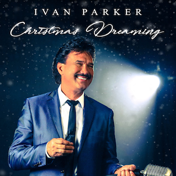 IVAN PARKER IS 'CHRISTMAS DREAMING' OCTOBER 5