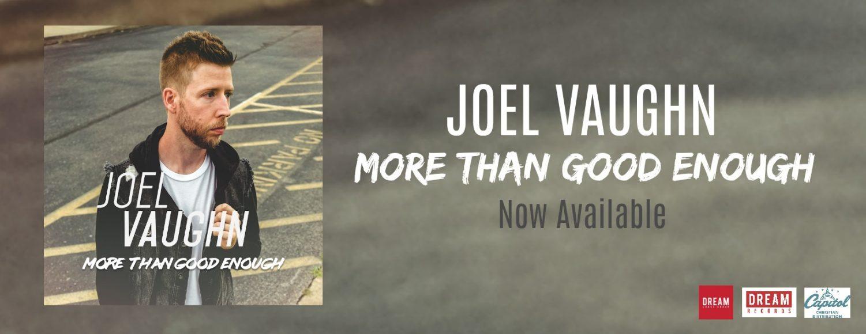 Audio: New Joel Vaughn Single - More Than Good Enough