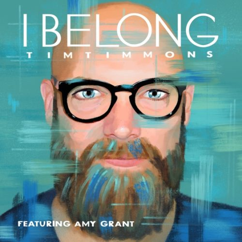 """Tim Timmons Debuts New Single Today, """"I Belong,"""" Featuring Amy Grant"""
