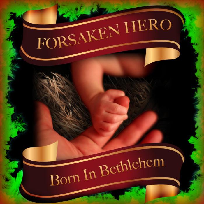 Exclusive Premiere: Forsaken Hero Release Born In Bethlehem Video