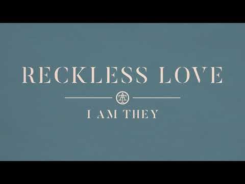 Audio: I AM THEY - Reckless Love