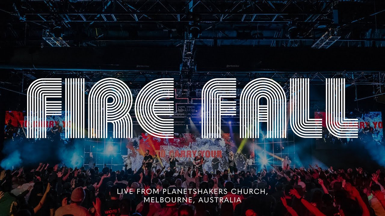 Video: Planetshakers - Fire Fall