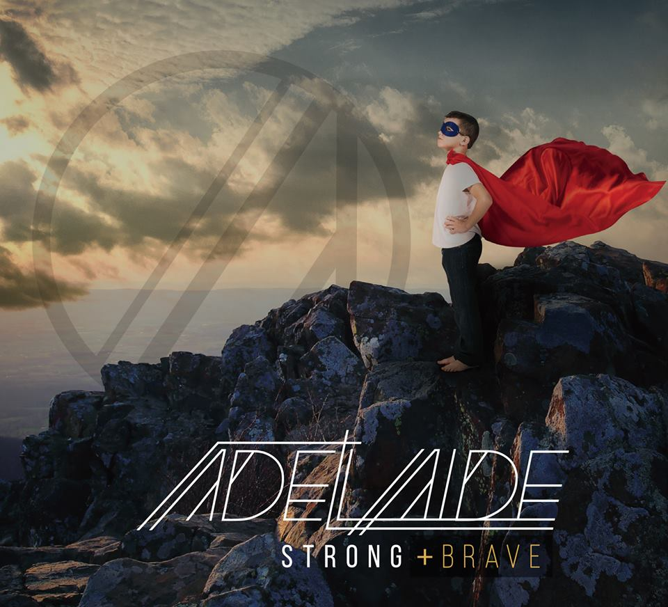Adelaide's Strong + Brave Album Out Now - Adelaide Encourages Strong + Brave Faith on New Record