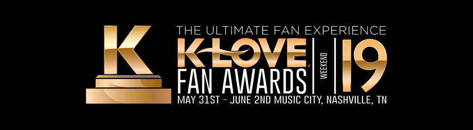 More Talent Announced For 2019 K-LOVE Fan Awards