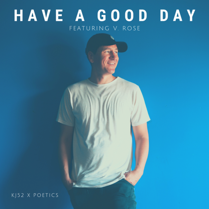KJ-52 Releases Have A Good Day Single feat V. Rose to Radio