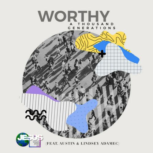 Video: Worthy (A Thousand Generations) | Austin & Lindsey Adamec