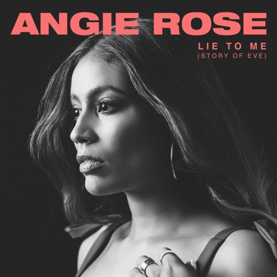 Angie Rose - Lie to me (Story of Eve) - New Releases 10/11/19