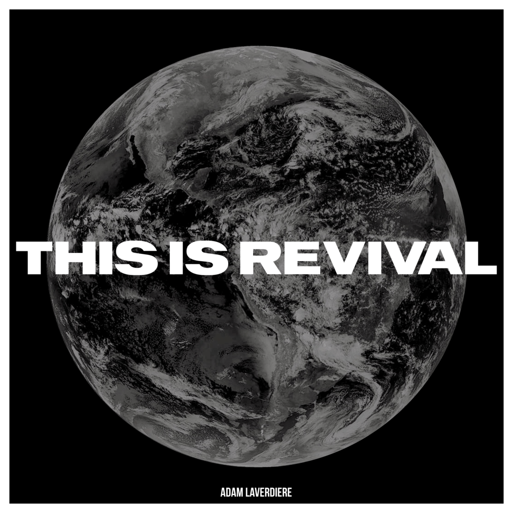 THIS IS REVIVAL - Debut Album by Adam LaVerdiere Releasing 1/10/20