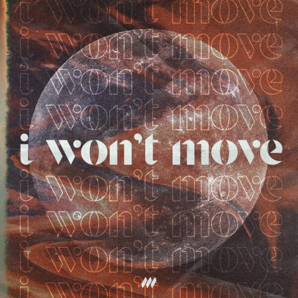 New single by Life.Church Worship, 'I Won't Move' Now Available