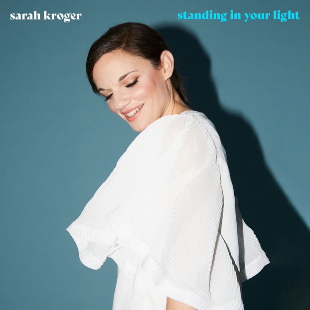 """Sarah Kroger Drops New Single, """"Standing In Your Light,"""" Out Now; New Album This Fall"""
