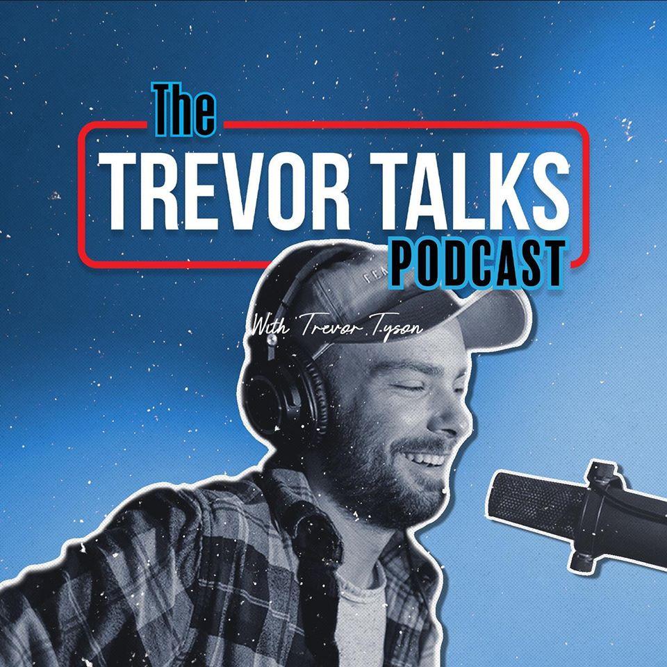 Trevor Tyson Launches Trevor Talks Podcast