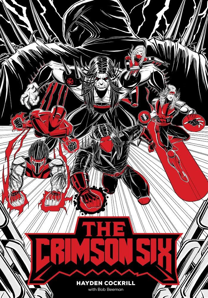 Heavy Metal Collides With The Realm of Superheroes In The New Graphic Novel The Crimson Six By Hayden Cockrill