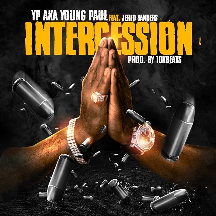 """YP aka Young Paul Drops """"Intercession"""" feat. Jered Sanders"""