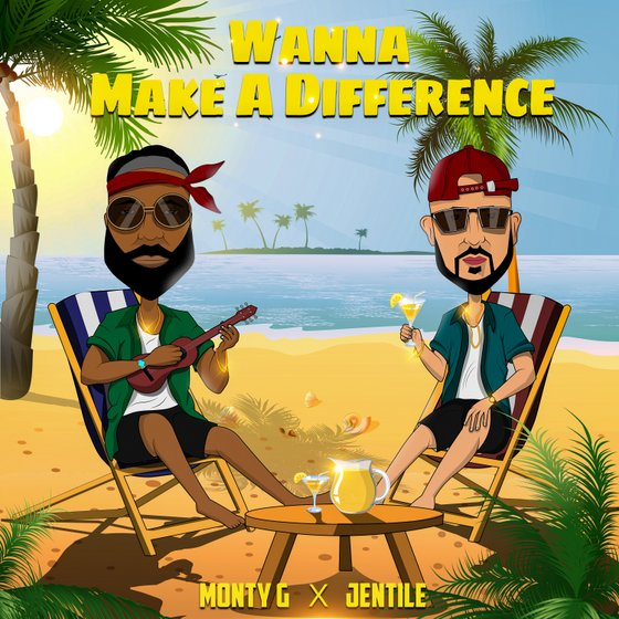 """Jentile x Monty G """"Wanna Make A Difference"""" aims to uplift & encourage"""