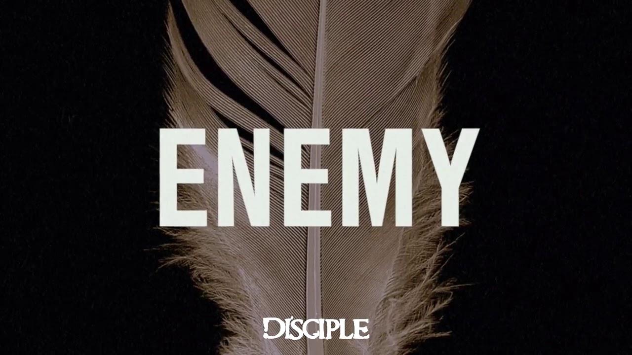 Audio: Disciple - Enemy; Love Letter Kill Shot Deluxe Album Out Now
