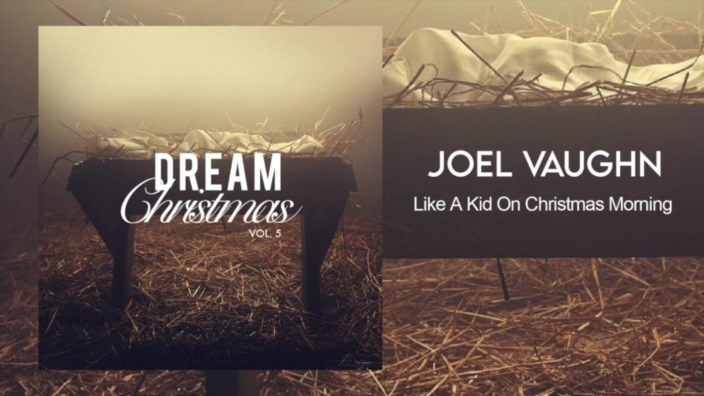 Exclusive Premiere: Joel Vaughn - Like A Kid On Christmas Morning