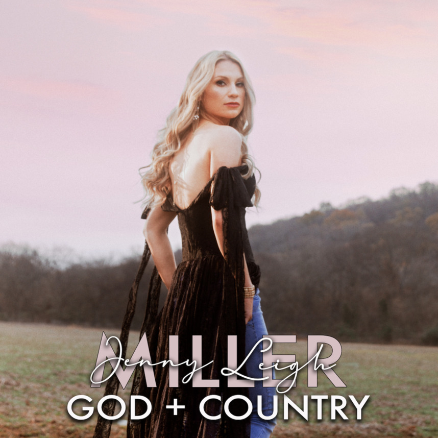 Jenny Leigh Miller Set To Release New Single God And Country