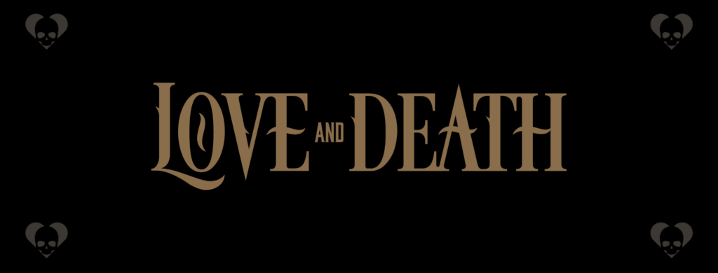 The Wait Is Over, New Love and Death is Coming