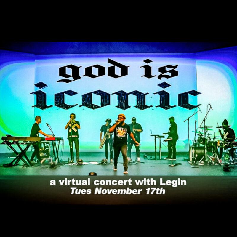 "Legin Announces ""God Is Iconic"" Virtual Concert"
