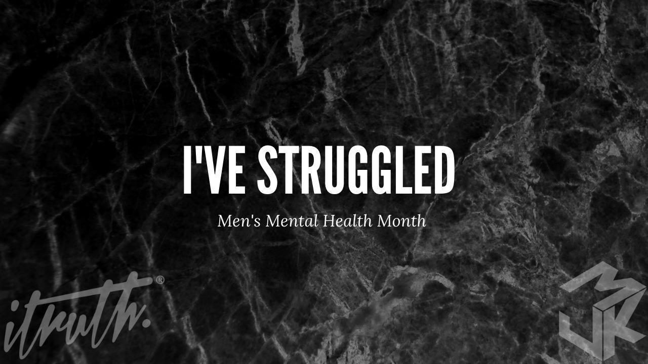 I'VE STRUGGLED - MJK Release Video for Men's Mental Health Month