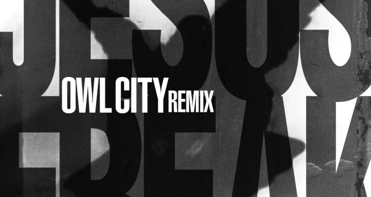 Audio: DC Talk - Jesus Freak (Owl City Remix)