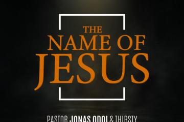 Video: Pastor Jonas Odoi & Thirsty - The Name of Jesus ft. Elder Stephen Anderson & Pastor Cher D Winkley