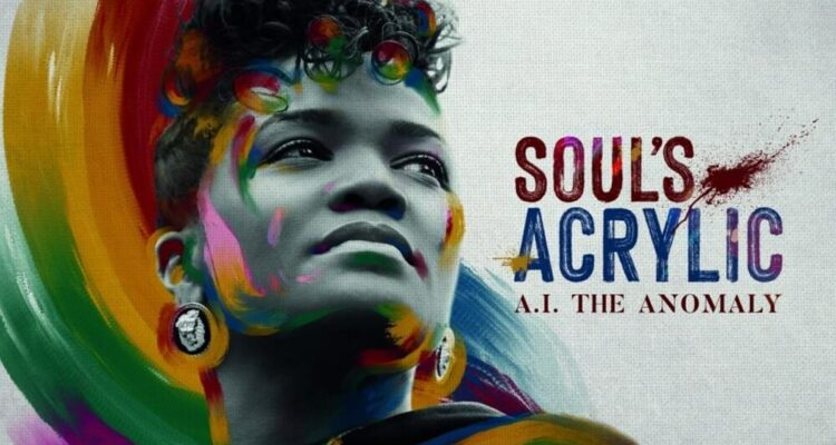 A.I The Anomaly Releases Soul's Acrylic Album