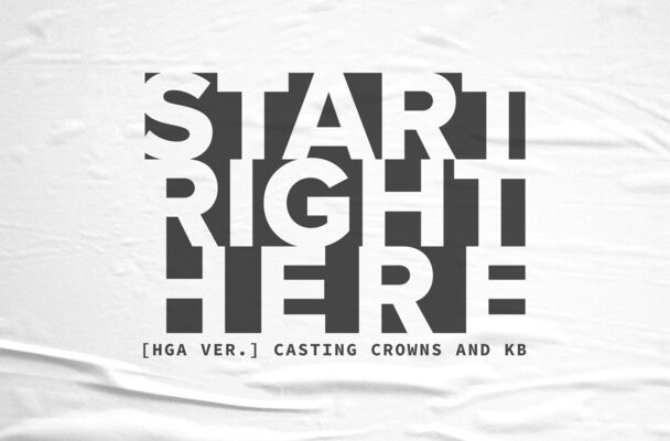 """Casting Crowns and KB Partner For New Version of """"Start Right Here"""""""