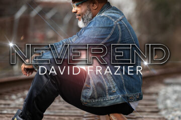 """David Frazier Reflects On Career and Releases """"Never End"""" Single"""
