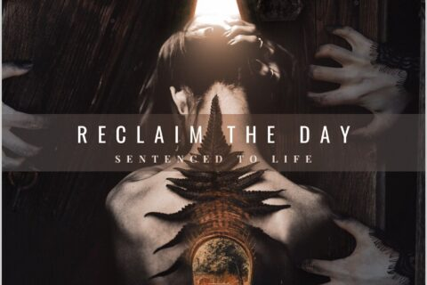 Reclaim The Day Releases Sentenced To Life; First Single From Upcoming EP