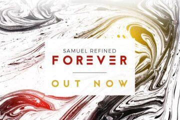 Samuel Refined Releases New Forever Single