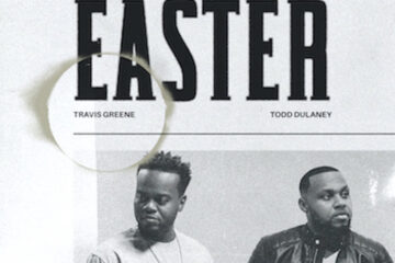 """TRAVIS GREENE RELEASES NEW SINGLE """"EASTER"""" FEAT. TODD DULANEY"""