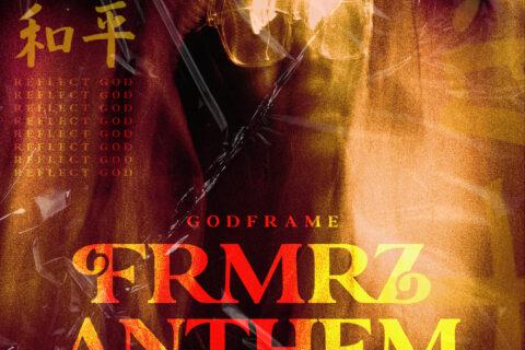 Video: Godframe - FRMRZ Anthem