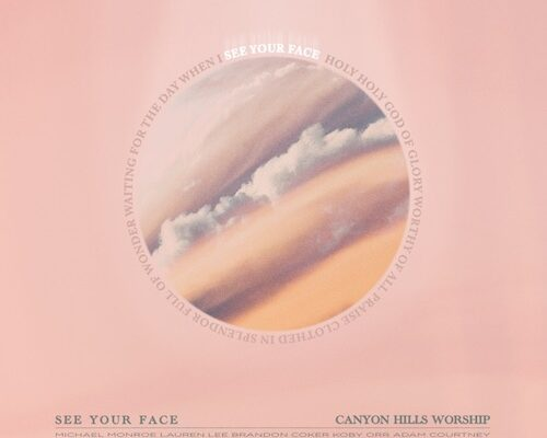 """Canyon Hills Worship Releases New Song """"See Your Face"""""""