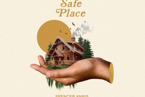 New Album by Christian Indie Artist Spencer Annis, Safe Place, Out Now