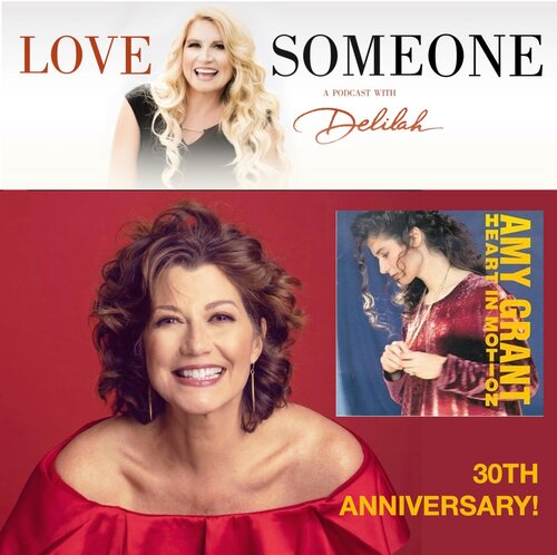 Delilah Welcomes Amy Grant to Her Popular Podcast, Love Someone