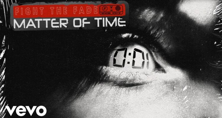 New Music: Fight The Fade - Matter Of Time
