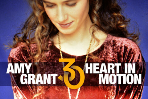 AMY GRANT ANNOUNCES 30th ANNIVERSARY EDITION OF ICONIC HEART IN MOTION