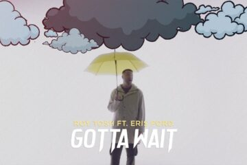 Roy Tosh Releases Gotta Wait Single featuring Eris Ford