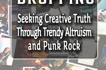 Name Dropping: Seeking Creative Truth Through Trendy Altruism And Punk Rock Out Today
