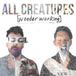 """All Creatures Debuts New Single """"[wonder working]"""" on DREAM Records"""