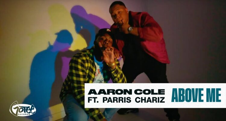 Video: Aaron Cole - Above Me ft. Parris Chariz