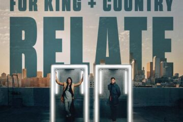 for KING & COUNTRY ANNOUNCE NEW SINGLE RELATE