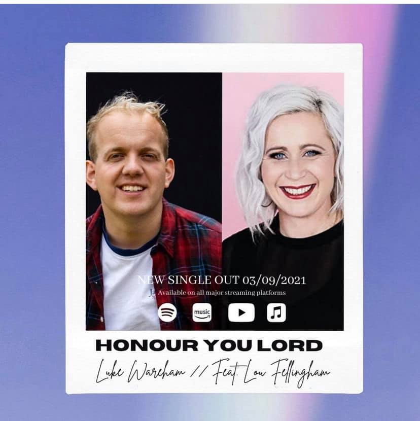 UK worship leader and songwriter Luke Wareham releases new worship song featuring Lou Fellingham 'Honour You Lord'