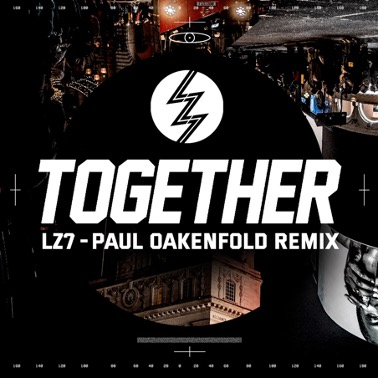 """LZ7 Release EP Bundle for New Single """"Together"""" Featuring Remixes from Grammy Nominated DJ/Producer Paul Oakenfold Today"""