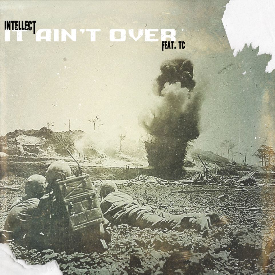 """iNTELLECT TEAMS UP AGAIN WITH TC FOR NEW SINGLE """"IT AIN'T OVER"""""""
