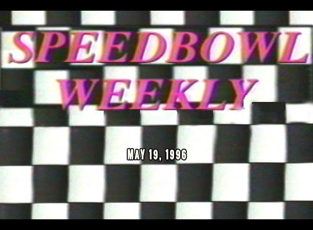 Speedbowl Weekly 05-19-96 (WTWS)
