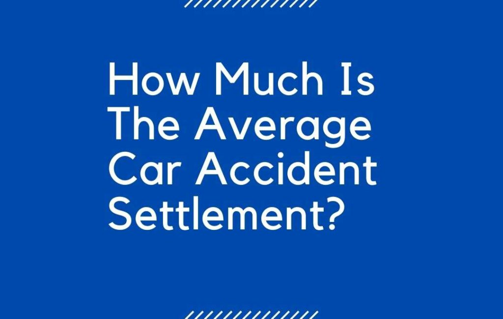 How much is your car accident claim worth
